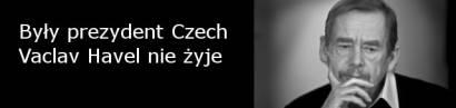 Były prezydent Czech Vaclav Havel nie żyje